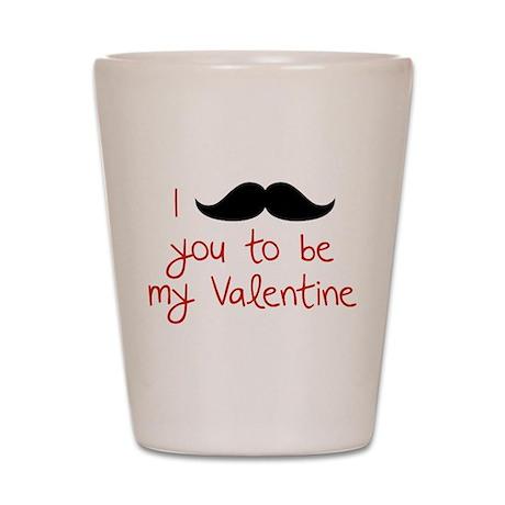 I Mustache You To Be My Valentine Shot Glass