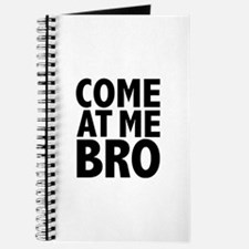 COME AT ME BRO Journal