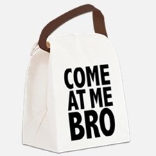 COME AT ME BRO Canvas Lunch Bag