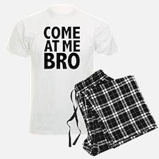 COME AT ME BRO Pajamas