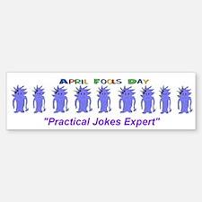 April Fools Day Expert Bumper Bumper Sticker