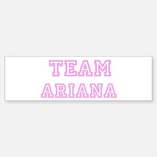 Pink team Ariana Bumper Bumper Bumper Sticker