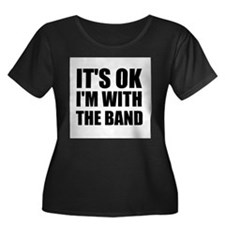 Its Ok im with the band T