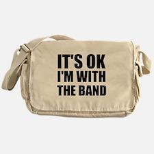 Its Ok im with the band Messenger Bag