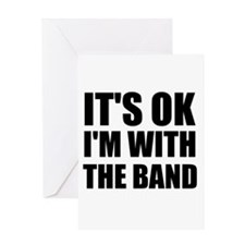 Its Ok im with the band Greeting Card