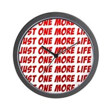 Just One More Life Wall Clock