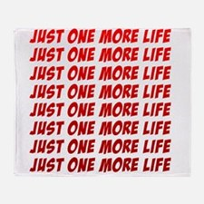 Just One More Life Throw Blanket