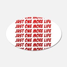 Just One More Life Wall Decal