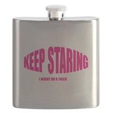 Keep Staring I Might Do A Trick Flask