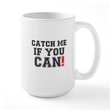CATCH ME IF YOU CAN! 2 Mug