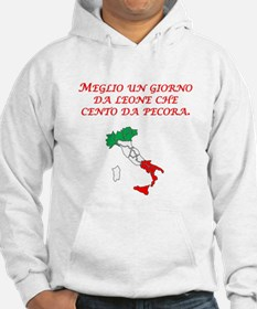 Italian Proverb One Day As A Lion Hoodie