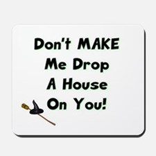 Don't Make Me... Mousepad
