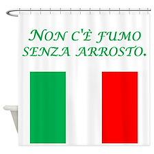 Italian Proverb Smoke Fire Shower Curtain