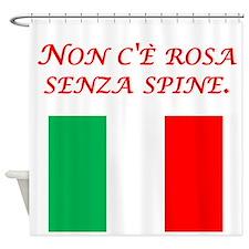 Italian Proverb Rose Thorn Shower Curtain