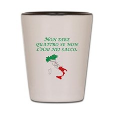 Italian Proverb In The Sack Shot Glass