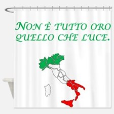 Italian Proverb All That Glitters Shower Curtain