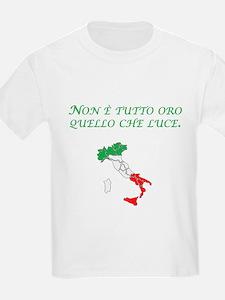 Italian Proverb All That Glitters T-Shirt