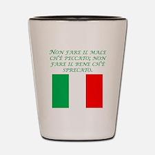 Italian Proverb Evil Good Shot Glass