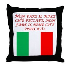 Italian Proverb Evil Good Throw Pillow