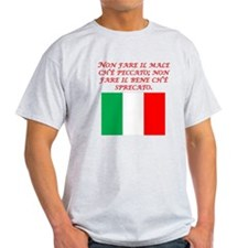 Italian Proverb Evil Good T-Shirt