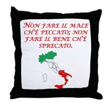Italian Proverb Evil Good Throw Pillow
