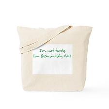 Fashionably Late Eco Reusable Tote Bag