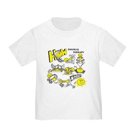 How physical therapy works Toddler T-Shirt
