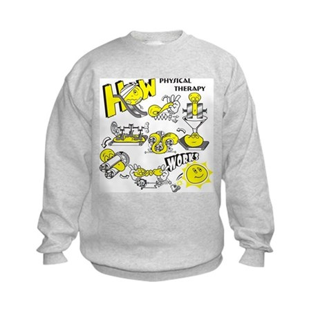 How physical therapy works Kids Sweatshirt