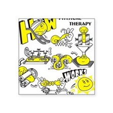 "How physical therapy works Square Sticker 3"" x 3"""