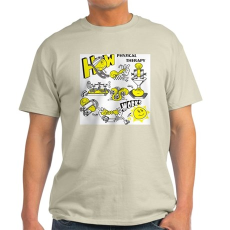 How physical therapy works Light T-Shirt