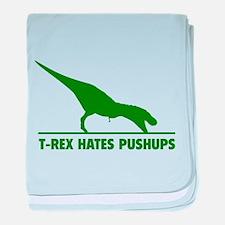T-REX HATES PUSHUPS baby blanket