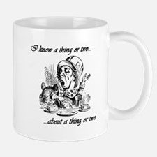 I Know A Thing or Two...About A Thing or Two. Mug