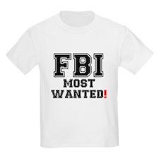FBI - MOST WANTED! T-Shirt