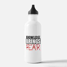 Knowledge Brings Fear Water Bottle