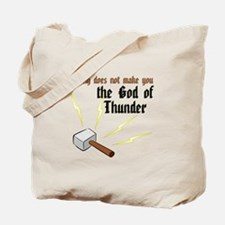 Farting Does Not Make You the God of Thunder Tote