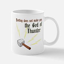 Farting Does Not Make You the God of Thunder Mug