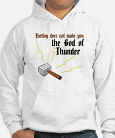 Farting Does Not Make You the God of Thunder Hoode