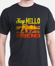 Say Hello to My Little Friend - T-Shirt