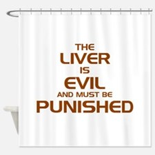 The Liver Is Evil And Must Be Punished Shower Curt