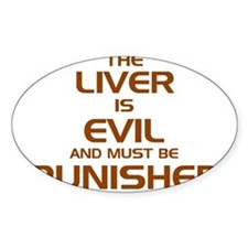 The Liver Is Evil And Must Be Punished Decal
