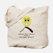 Real men shave with a straight razor. Tote Bag