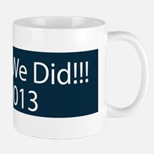 O yes we did!!! 2013 Mug