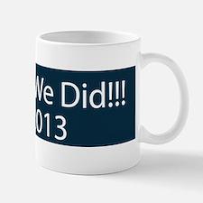 O yes we did!!! 2013 Small Small Mug