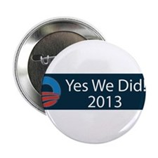 """O yes we did!!! 2013 2.25"""" Button"""