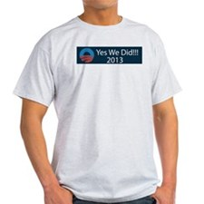 O yes we did!!! 2013 T-Shirt