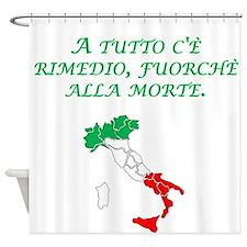 Italian Proverb Death Shower Curtain