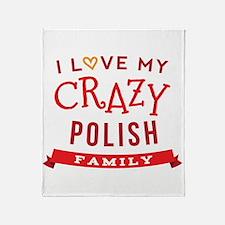 I Love My Crazy Polish Family Throw Blanket