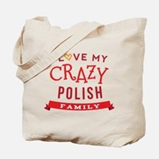 I Love My Crazy Polish Family Tote Bag