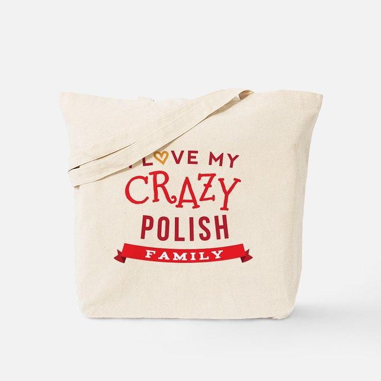 I Love My Crazy Polish Family Tote Bag