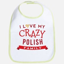 I Love My Crazy Polish Family Bib